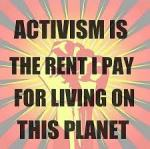 activism is the rent,...