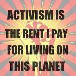 activism is the rent,...